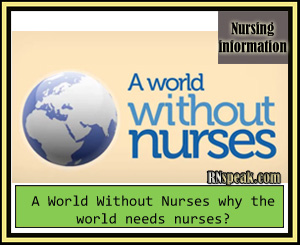 A World Without Nurses why the world needs nurses?