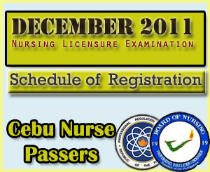 Cebu Nurse Passers of December 2011 NLE Registration Schedule Cebu Nurse Passers of December 2011 NLE  Registration Schedule