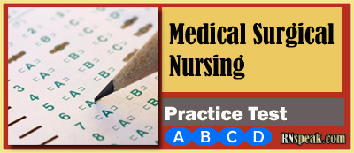 Medical Surgical Nursing Practice Test