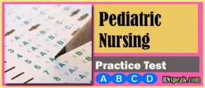 Pediatric Nursing Test 290x125 Pediatric Nursing Test questions with rationale