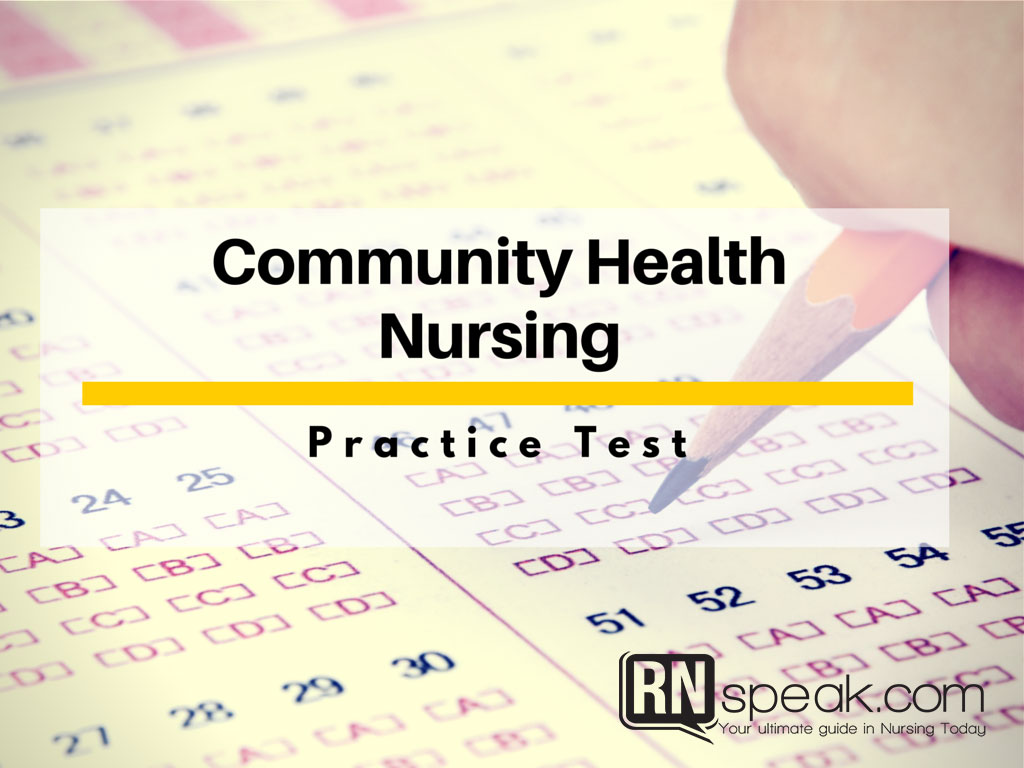Nursing Sample Test Questions- Community Health Nursing