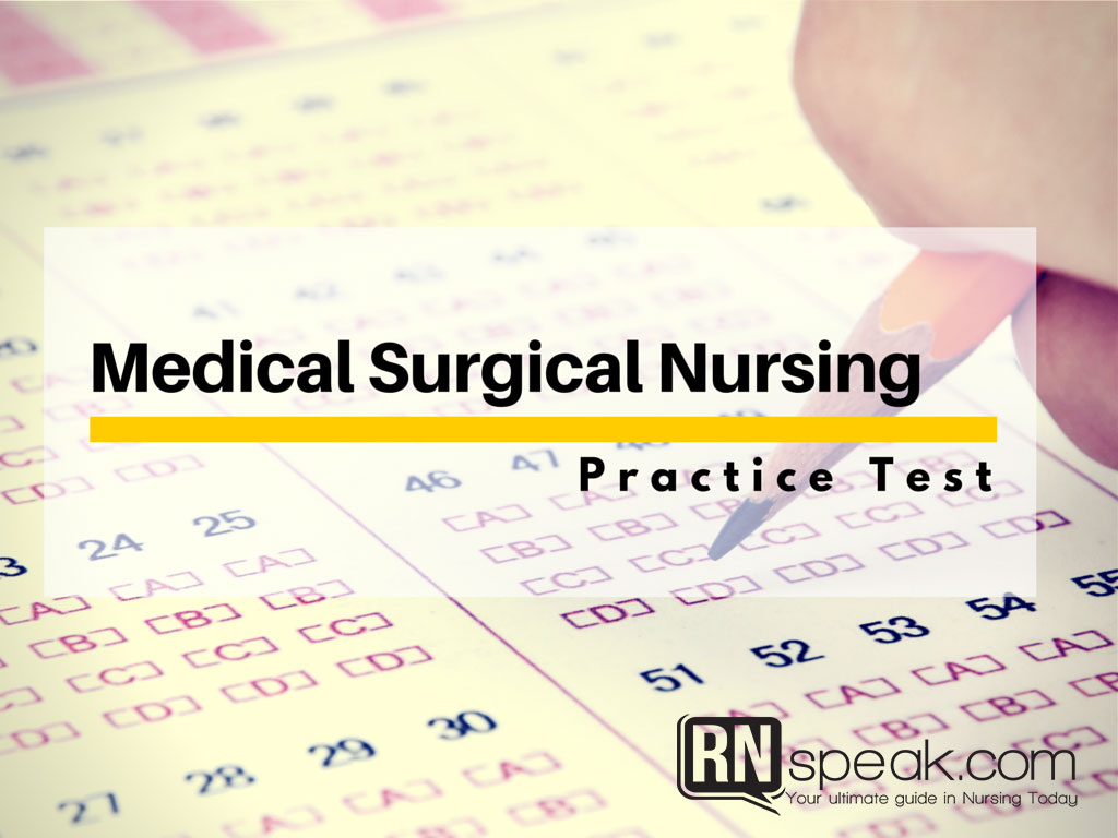 Medical Surgical Test Questions With Rationale
