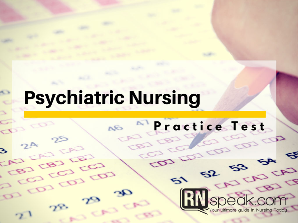 Psychiatric Nursing Test – Questions with Rationale