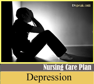 Depression Nursing Care Plan Depression Nursing Care Plan Self Esteem Disturbance