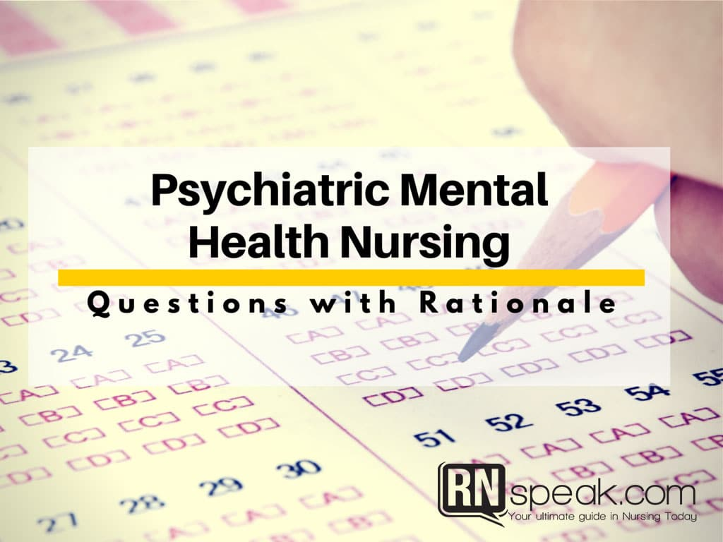 Psychiatric Mental Health Nursing – Nursing Practice Test