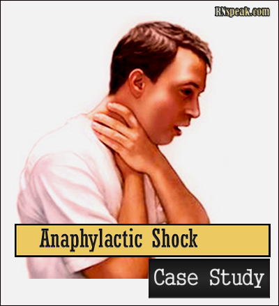 Anaphylactic Shock Anaphylactic Shock Case Study  The Impending Doom