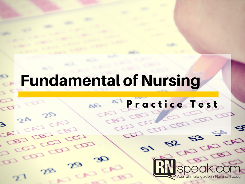 Nursing Practice Test – Fundamental of Nursing