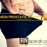 Benign Prostatic Hyperplasia (BPH) Nursing Care Plan