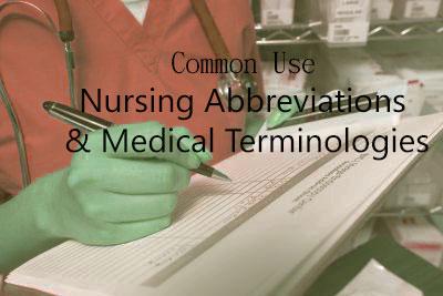 Common Use Nursing Abbreviations and Medical Terminologies