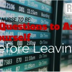 OFW Nurses to Be: 8 Questions to Ask Yourself Before Leaving