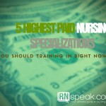 Top 5 Highest Paid Nursing Specializations You Should Be Training In Right Now