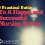5 Practical Guide To A Happy and Successful Nursing Career