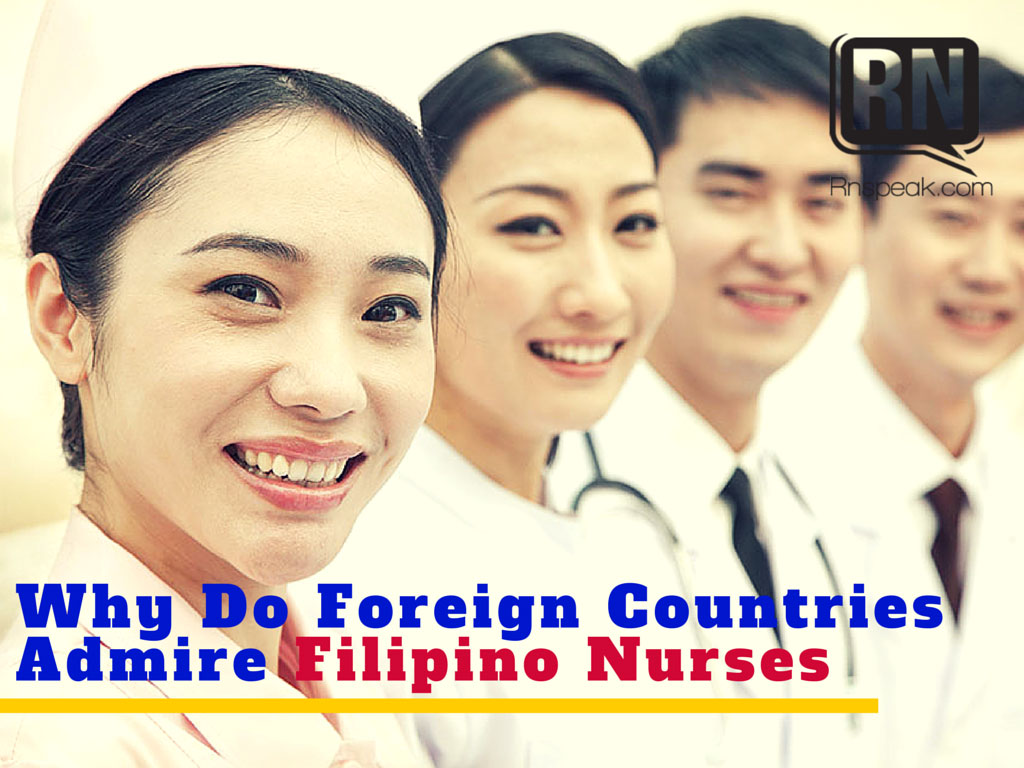 Why Do Foreign Countries Admire Filipino Nurses