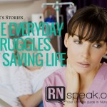 Nurse's Stories: The Everyday Struggles of Saving Life