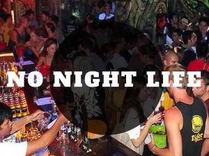 No Night life