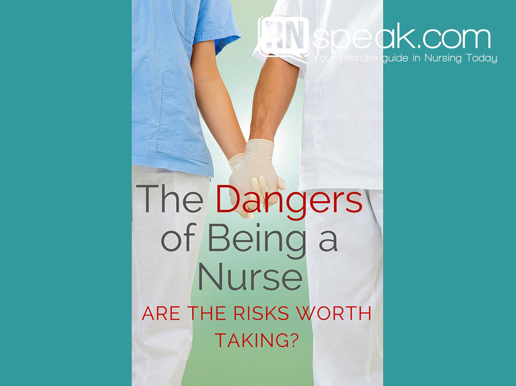 The Dangers of Being a Nurse – Are the Risks Worth Taking?