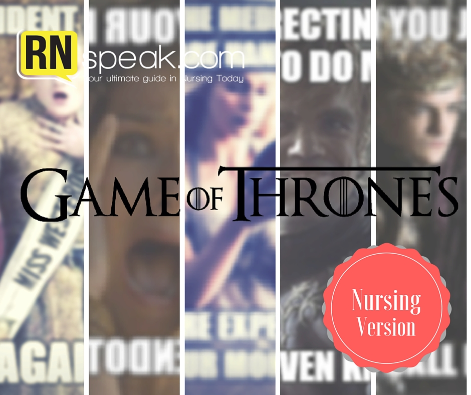 Game of Thrones Memes – Nursing Version