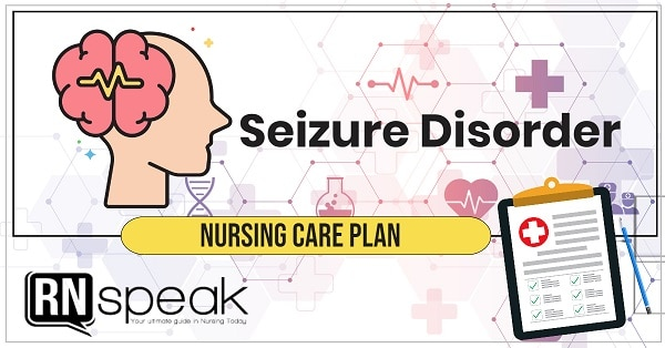 Seizure Disorder nursing care plan