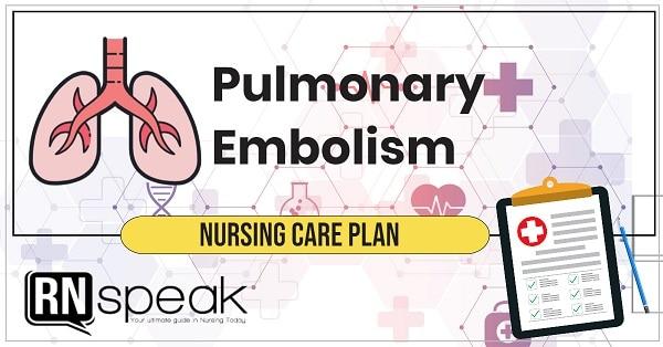 pulmonary embolism nursing care plan