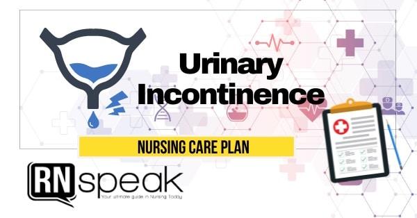 urinary incontinence nursing care plan